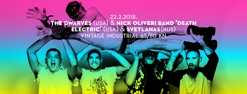 The Dwarves + Nick Oliveri DeathElectric + Svetlanas @ Vintage Industrial Bar | Zagreb | Croatia